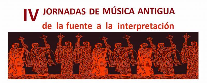 Jornadas IV de Música Antigua. De la fuente a la interpretación